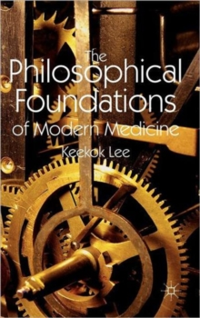 The Philosophical Foundations of Modern Medicine, Hardback Book