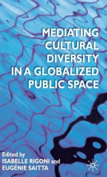 Mediating Cultural Diversity in a Globalised Public Space, Hardback Book