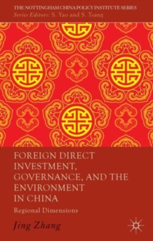 Foreign Direct Investment, Governance, and the Environment in China : Regional Dimensions, Hardback Book