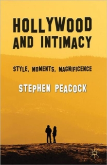 Hollywood and Intimacy : Style, Moments, Magnificence, Hardback Book