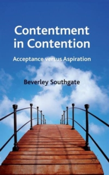 Contentment in Contention : Acceptance Versus Aspiration, Hardback Book