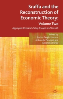 Sraffa and the Reconstruction of Economic Theory: Volume Two : Aggregate Demand, Policy Analysis and Growth, Hardback Book