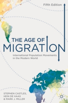 The Age of Migration : International Population Movements in the Modern World, Paperback Book