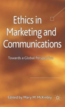 Ethics in Marketing and Communications : Towards a Global Perspective, Hardback Book