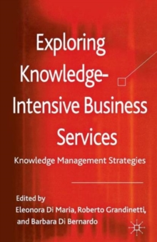 Exploring Knowledge-Intensive Business Services : Knowledge Management Strategies, Hardback Book