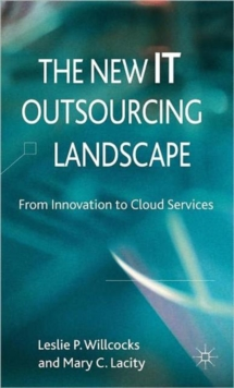 The New IT Outsourcing Landscape : From Innovation to Cloud Services, Hardback Book
