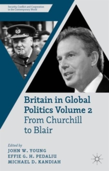 Britain in Global Politics Volume 2 : From Churchill to Blair, Hardback Book