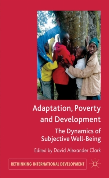 Adaptation, Poverty and Development : The Dynamics of Subjective Well-Being, Hardback Book