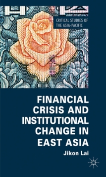 Financial Crisis and Institutional Change in East Asia, Hardback Book