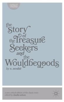 The Story of the Treasure Seekers and The Wouldbegoods, Paperback / softback Book