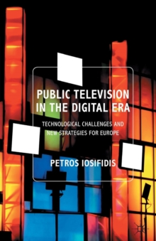 Public Television in the Digital Era : Technological Challenges and New Strategies for Europe, Paperback Book