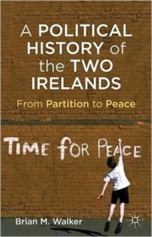 A Political History of the Two Irelands : From Partition to Peace, Paperback / softback Book