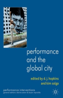 Performance and the Global City, Hardback Book
