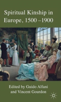 Spiritual Kinship in Europe, 1500-1900, Hardback Book