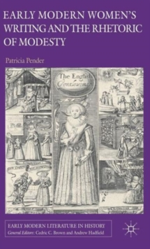 Early Modern Women's Writing and the Rhetoric of Modesty, Hardback Book