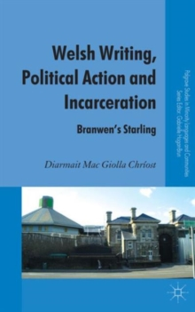 Welsh Writing, Political Action and Incarceration : Branwen's Starling, Hardback Book