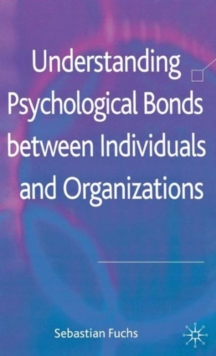 Understanding Psychological Bonds between Individuals and Organizations : The Coalescence Model of Organizational Identification, Hardback Book