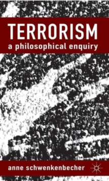 Terrorism: A Philosophical Enquiry, Hardback Book