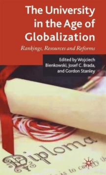 The University in the Age of Globalization : Rankings, Resources and Reforms, Hardback Book