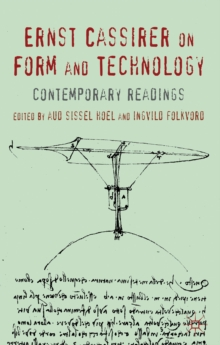 Ernst Cassirer on Form and Technology : Contemporary Readings, Hardback Book
