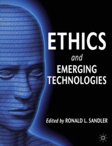 Ethics and Emerging Technologies, Paperback / softback Book