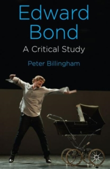 Edward Bond: A Critical Study, Hardback Book
