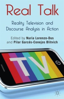 Real Talk: Reality Television and Discourse Analysis in Action, Paperback / softback Book