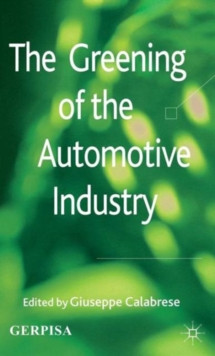 The Greening of the Automotive Industry, Hardback Book