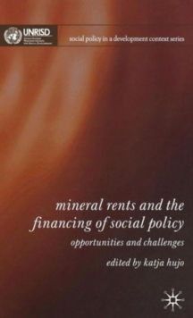 Mineral Rents and the Financing of Social Policy : Opportunities and Challenges, Hardback Book