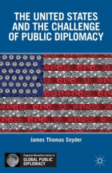 The United States and the Challenge of Public Diplomacy, Hardback Book
