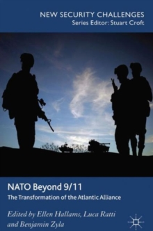 NATO Beyond 9/11 : The Transformation of the Atlantic Alliance, Hardback Book