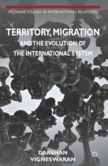 Territory, Migration and the Evolution of the International System, Hardback Book