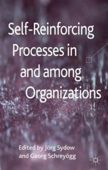 Self-Reinforcing Processes in and Among Organizations, Hardback Book