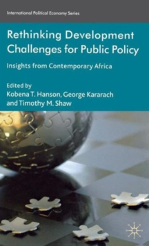 Rethinking Development Challenges for Public Policy : Insights from Contemporary Africa, Hardback Book