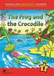 Macmillan Children's Readers 1b - The Frog and the Crocodile, Paperback Book