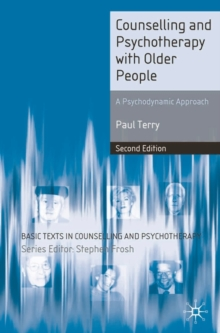 Counselling and Psychotherapy with Older People : A  Psychodynamic Approach, Paperback / softback Book