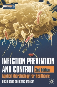 Infection Prevention and Control : Applied Microbiology for Healthcare, Paperback / softback Book