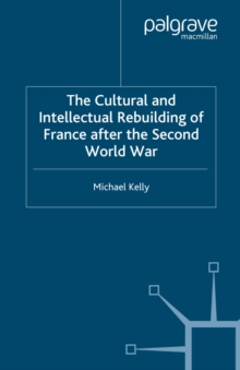 The Cultural and Intellectual Rebuilding of France After the Second World War, PDF eBook