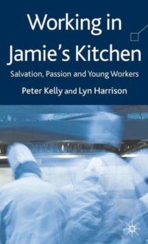 Working in Jamie's Kitchen : Salvation, Passion and Young Workers, Hardback Book