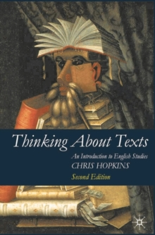Thinking About Texts : An Introduction to English Studies, Paperback Book