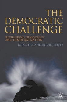 The Democratic Challenge : Rethinking Democracy and Democratization, Paperback / softback Book