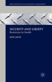 Security and Liberty : Restriction by Stealth, Hardback Book