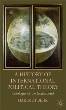 A History of International Political Theory : Ontologies of the International, Hardback Book