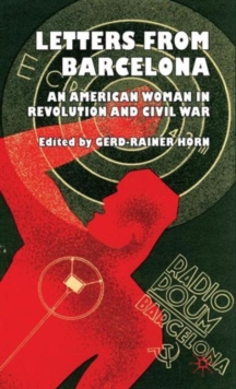 Letters from Barcelona : An American Woman in Revolution and Civil War, Hardback Book