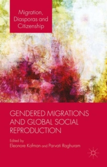 Gendered Migrations and Global Social Reproduction, Hardback Book