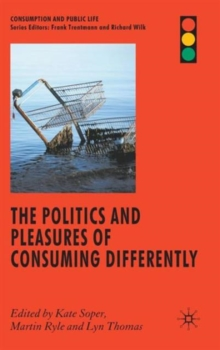 The Politics and Pleasures of Consuming Differently, Hardback Book