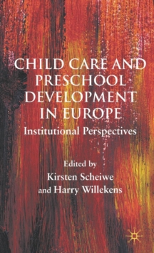 Child Care and Preschool Development in Europe : Institutional Perspectives, Hardback Book
