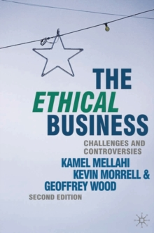 The Ethical Business : Challenges and Controversies, Paperback / softback Book