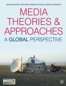 Media Theories and Approaches : A Global Perspective, Paperback / softback Book