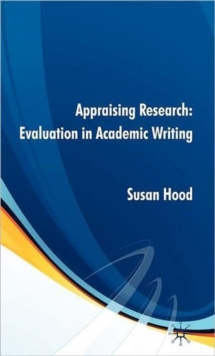 Appraising Research: Evaluation in Academic Writing, Hardback Book